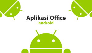 5 Aplikasi Office Android