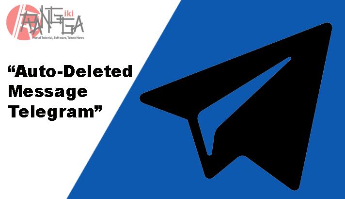 Ada fitur terbaru Telegram, salah satunya Auto-Delete Message