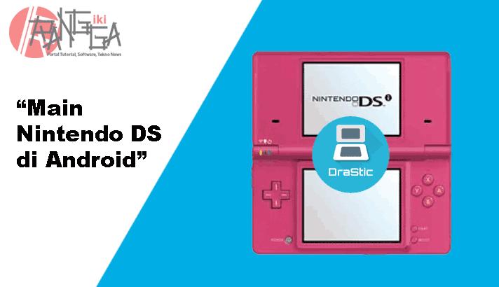 Main Nintendo DS di android menggunakan DraStic