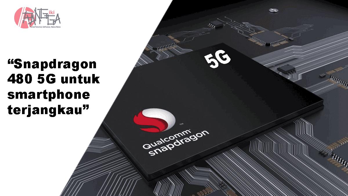 Snapdragon 480 5G untuk smartphone harga terjangkau
